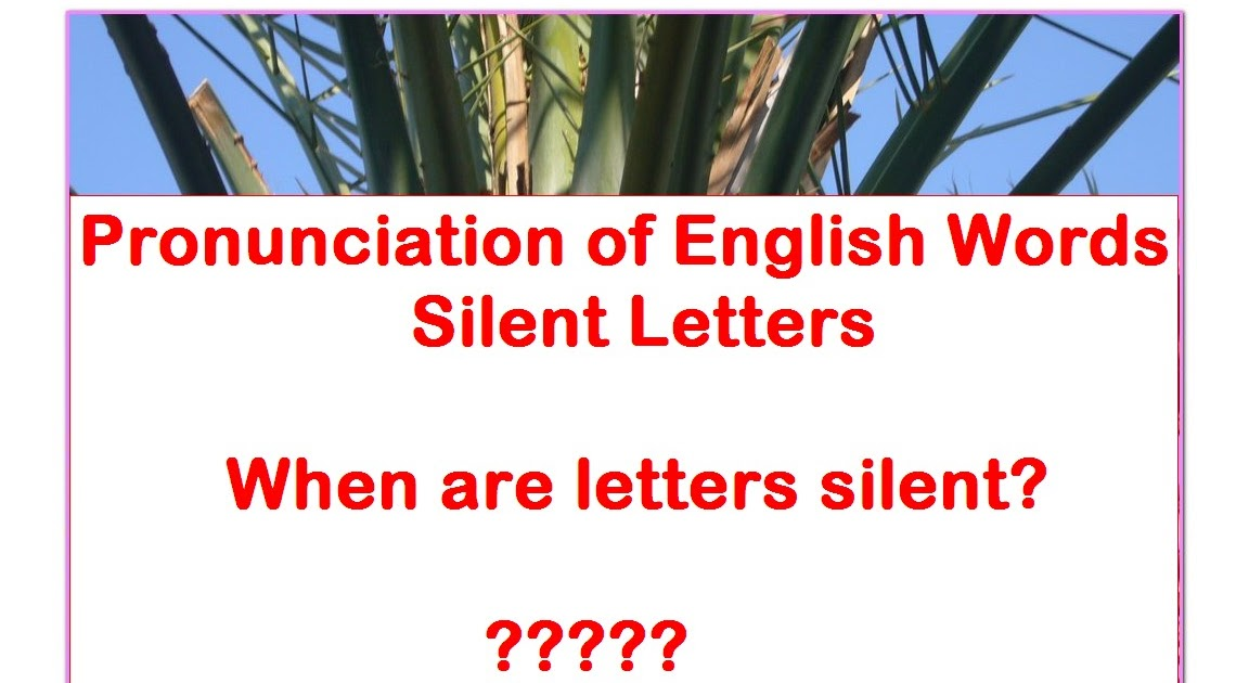 Pronunciation Of English Words Silent Letters English Words