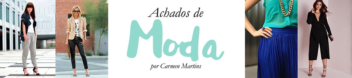 ACHADOS DE MODA por Carmen Martins