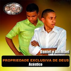 Daniel e Abimael - Propriedade Exclusiva de Deus (Playback)