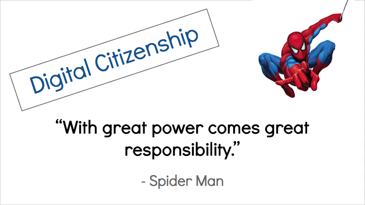 Digital Citizenship and quote from the Spider Man movie