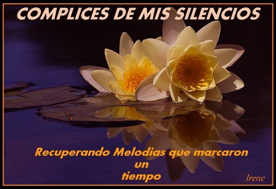 COMPLICES DE MIS SILENCIOS