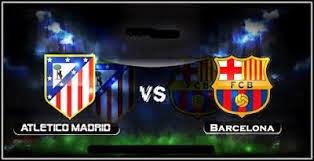 تردد القنوات الناقلة مباراة برشلونه واتلتيكو مدريد اليوم بث مباشر match Barcelona vs Atletico Madrid today