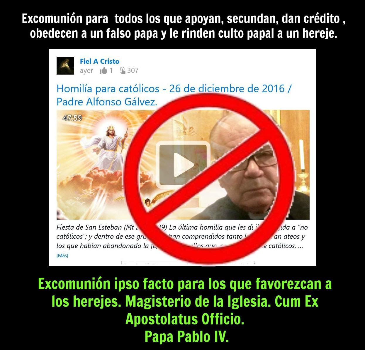 Tengan cuidado con el Padre Alfonso Gálvez que prefiere unirse a un falso papa,defender a un hereje