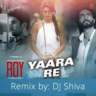 Yaara Re (Remix) Lyrics - Roy