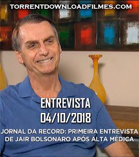Baixar Jornal da Record – Entrevista Jair Bolsonaro Torrent Dublado