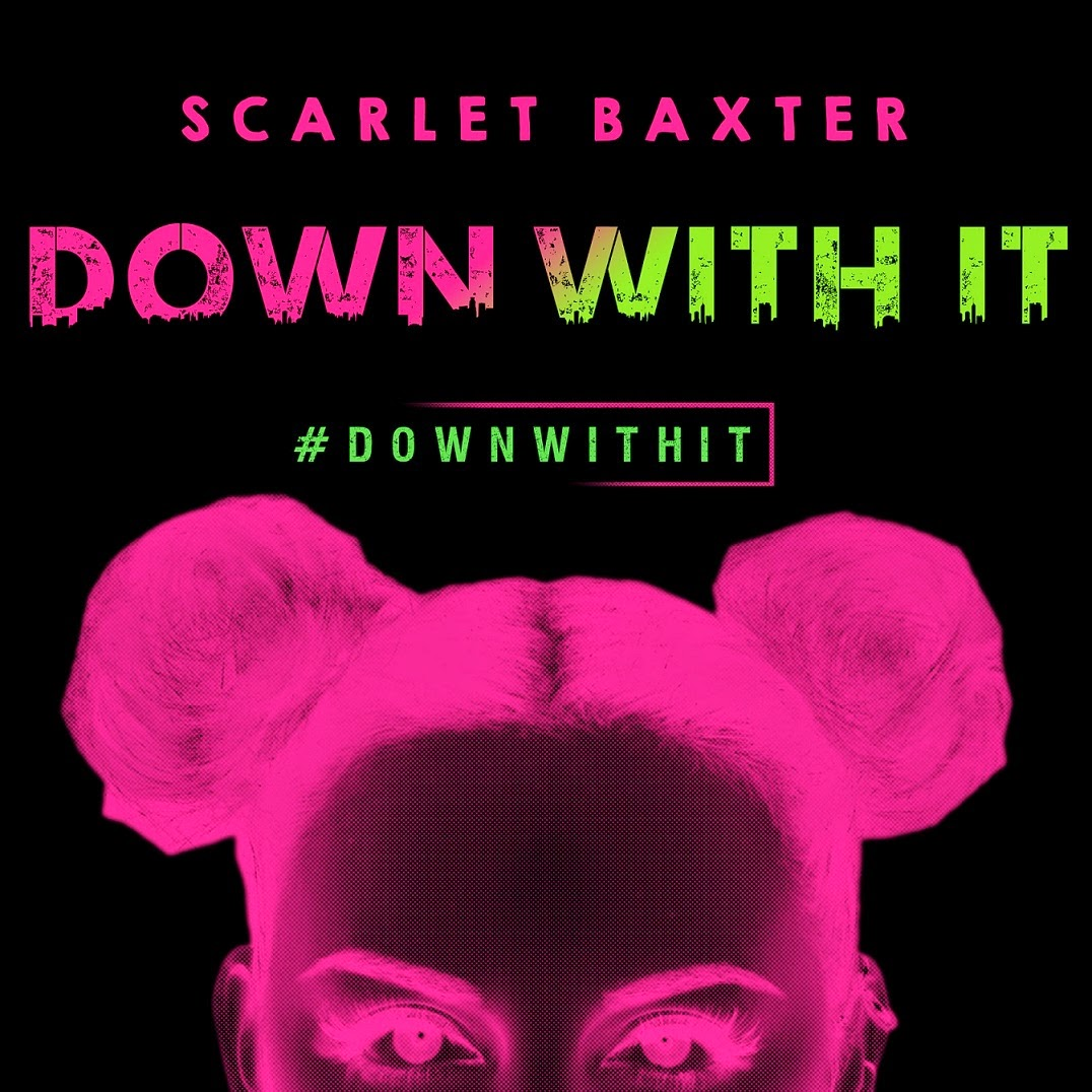 Singer Scarlet Baxter Drops Down With It