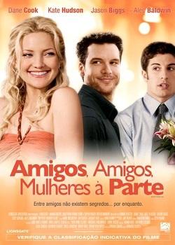 Amigos%2BAmigos%2BMulheres%2Ba%2BParte Amigos Amigos Mulheres à Parte Dual Audio DVDRip XviD