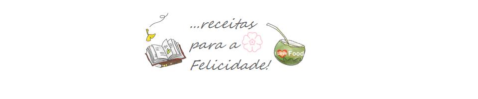Receitas para a Felicidade!