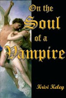 http://www.amazon.com/Soul-Vampire-Krisi-Keley-ebook/dp/B006D23TGQ/ref=sr_1_1?s=digital-text&ie=UTF8&qid=1386868450&sr=1-1&keywords=on+the+soul+of+a+vampire