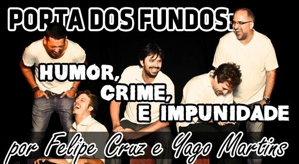 Porta dos Fundos: Humor, Crime e Impunidade