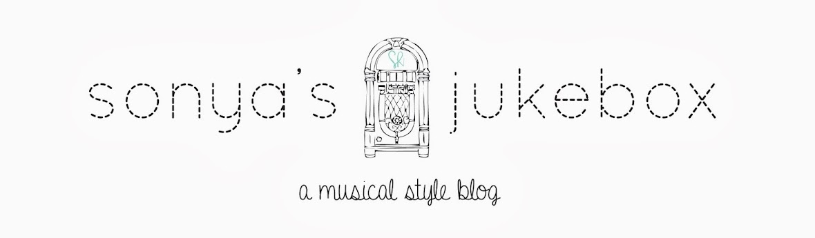 Sonya's Jukebox - a musical personal style blog