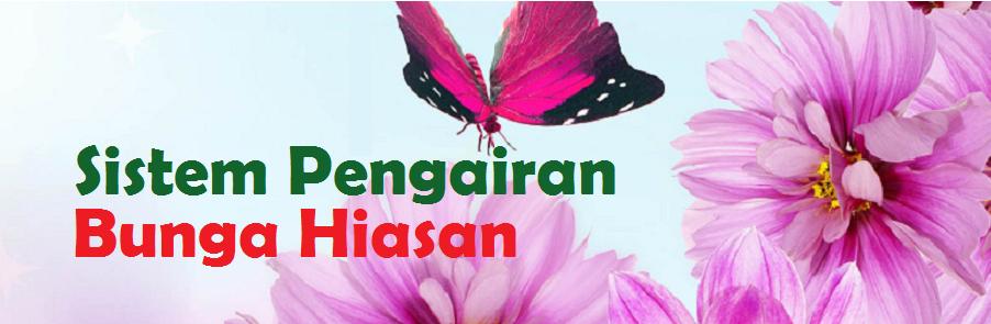 Sistem Pengairan Bunga Hiasan