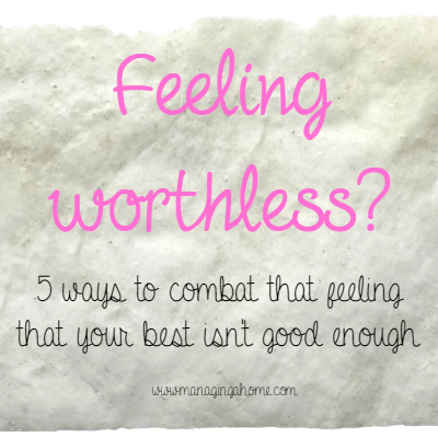 5 Ways to combat that worthless feeling