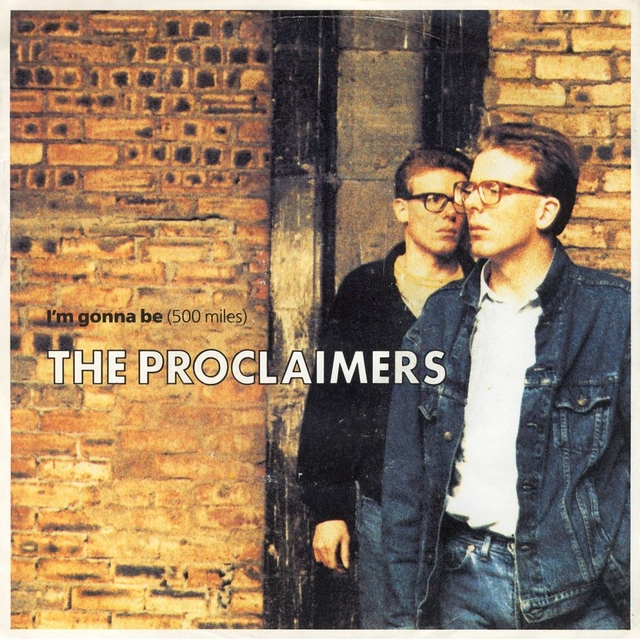I'm gonna be. The proclaimers