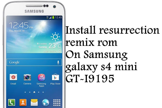 install-resurrection-remix-rom-galaxy-s4-mini-gt-i9195
