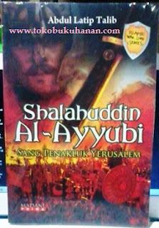 Buku : Shalahuddin Al – Ayyubi ; Abdul Latip Talib