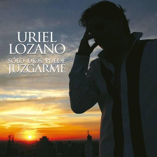 Uriel Lozano Solo Dios Puede Juzgarme