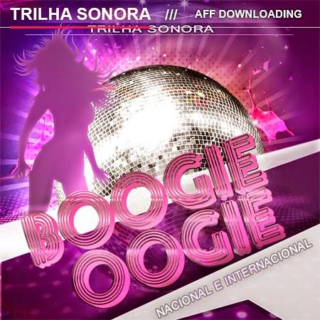 Baixar – Trilha Sonora da Novela Boogie Oogie – 2014