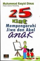 25 kiat mempengaruhi jiwa dan akal anak rumah buku iqro toko buku online buku keluarga islam