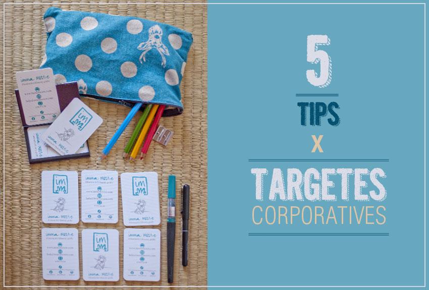 5 tips per dissenyar unes bones targetes corporatives ©Imma Mestre Cunillera