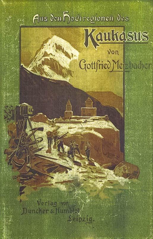 Gottfried Merzbacher - Kaukasus