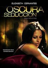 Oscura Seduccion (2011) [Latino]