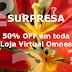 50% OFF na loja Virtual Omnes