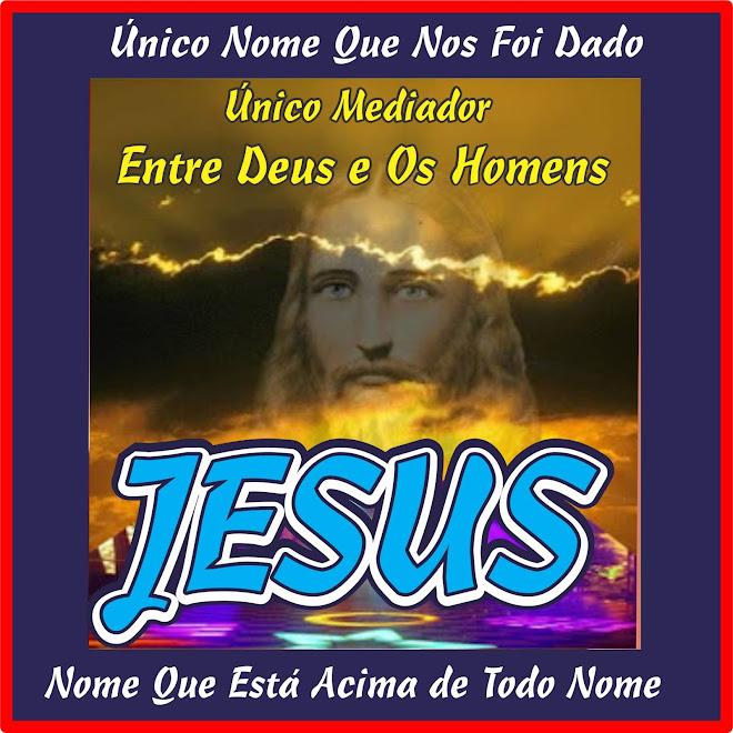 Único Nome Que Nos Foi Dado Pelo Santo Espírito Yeshua Jesus Cristo