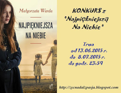 http://zycnadalzpasja.blogspot.com/2015/06/konkurs-z-najpiekniejsza.html