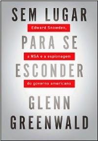 Sem lugar para se esconder * Glenn Greenwald