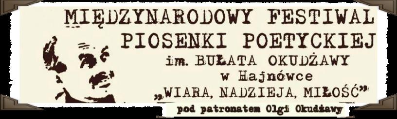 Międzynarodowy Festiwal Piosenki Poetyckiej im. Bułata Okudżawy Pod Patronatem Olgi Okudżawy