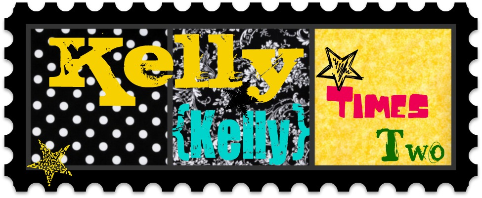 Kelly Times Two