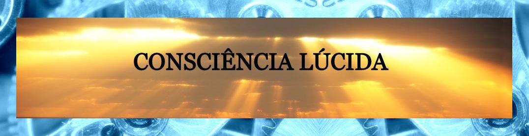 CONSCIÊNCIA LÚCIDA - O Portal de Vídeos de Conscienciologia