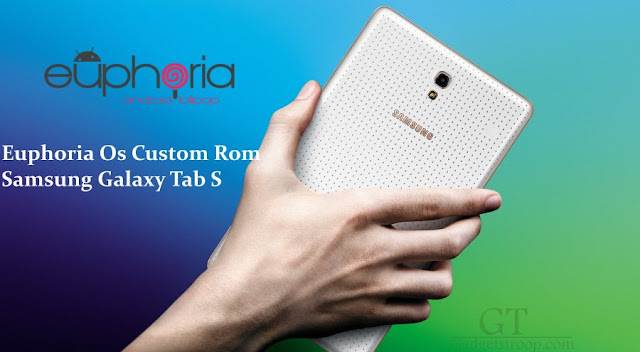 Euphoria os custom rom on samsung galaxy tab s sm-T700