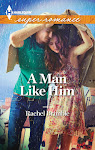 A Man Like HIm - coming August 2013