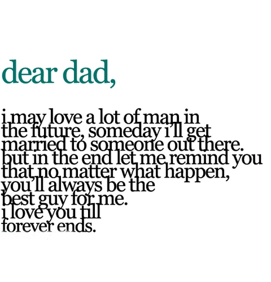 I Love You Mom And Dad Quotes Tumblr : dear-dad-i-amy-love-a-lot-of-man-in-the-future-someday-i-will-get ...