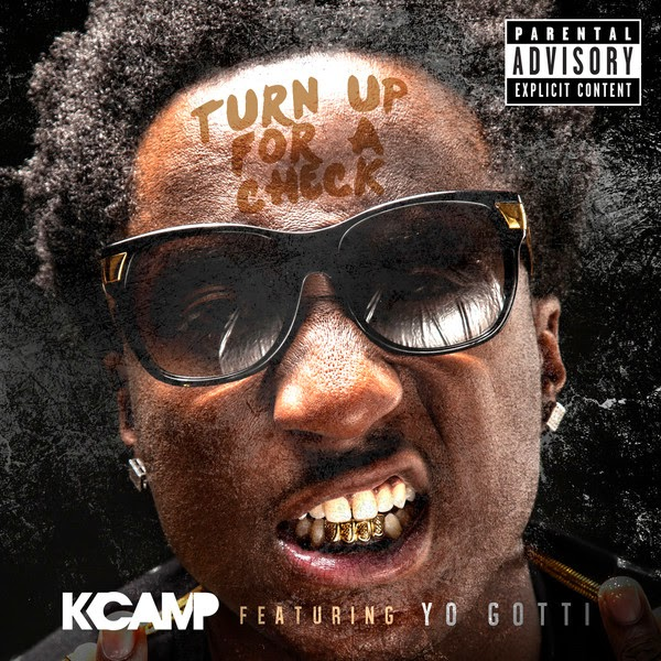 K CAMP - Turn Up For a Check (feat. Yo Gotti) - Single Cover