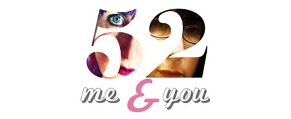 Me & You {52}