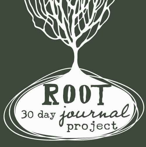 Root: A 30 Day Journal Project