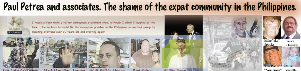 Paul Petrea and associates. The shame of the expat community in the Philippines.
