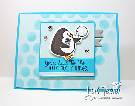 You're Never Too Old to Do Goofy Things card-designed by Lori Tecler/Inking Aloud-stamps from The Cat's Pajamas