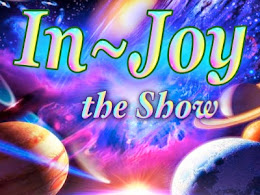 In~Joy, the Show