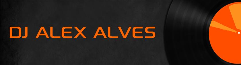 .: DJ ALEX ALVES :.