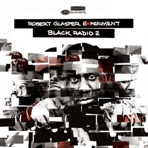 Robert Glasper Experiment – Black Radio 2 – 2013