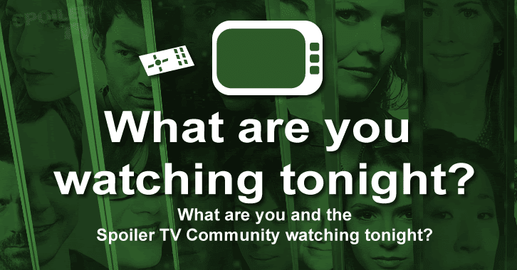 POLL : What are you watching Tonight? - 15th May 2014