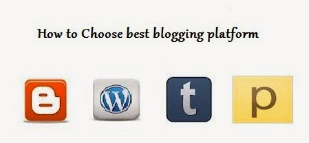 How to Choose best blogging platform
