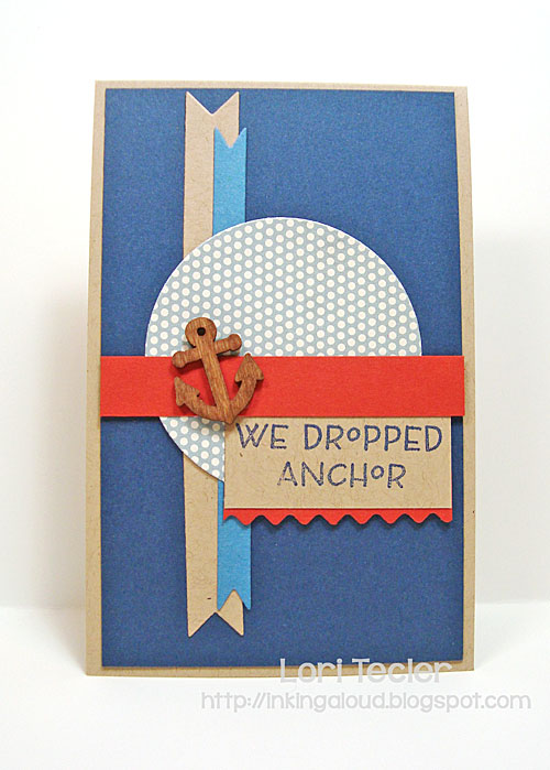 We Dropped Anchor card-designed by Lori Tecler/Inking Aloud-stamps and dies from Clear and Simple Stamps