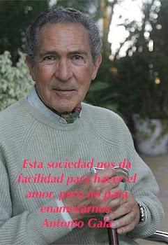 ANTONIO GALA: dramaturgo y escritor español.
