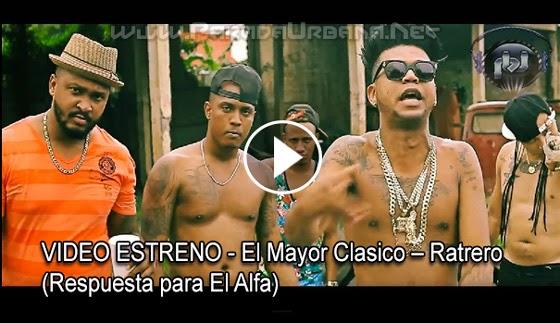 VIDEO  - El Mayor Clasico – Ratrero (Respuesta para El Alfa)