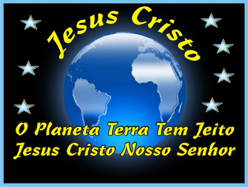 O Planeta Terra Tem Jeito Jesus